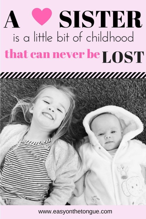 Inspirational quote A sister is a little bit of childhood that can never be lost more family quotes at www.easyonthetongue.com 2 Inspirational Quote about Family Love – Special Moments in Life