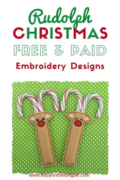 Free and Paid Rudolph Christmas Embroidery Designs - Get the full list at www.easyonthetongue.com and start stitching your gifts