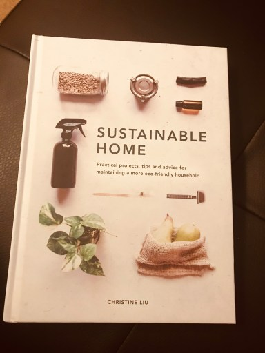 Sustainable Home: Practical Projects, Tips and Advice for Maintaining a More Eco-friendly Household book cover