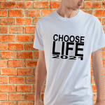 Choose Life (2021 – Or Add Your Year)