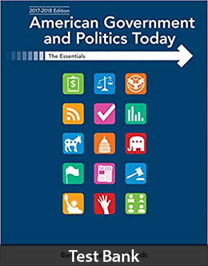 American Government and Politics Today Essentials 2017-2018 Edition Test Bank By Bardes