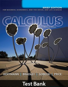 Calculus for Business, Economics, and the Social and Life Sciences, Brief Version 11th Edition Test Bank By Hoffman