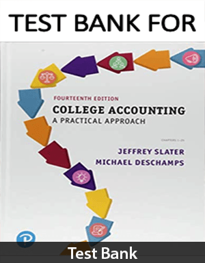 College Accounting A Practical Approach 14th Edition Test Bank By Slater