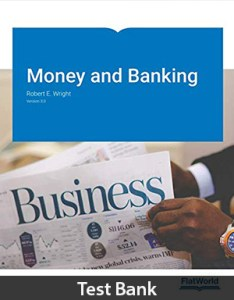 Money and Banking 3.0 Test Bank By Wright