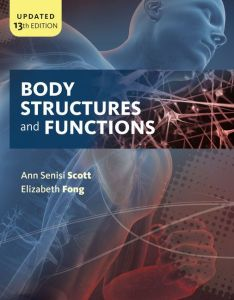 Body Structures and Functions 13th Edition Test Bank By Scott