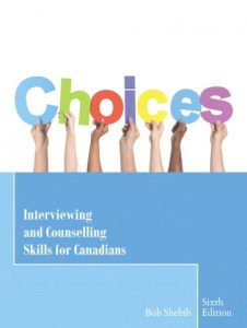 Choices Interviewing and Counselling Skills for Canadians 6th Edition Test Bank By Shebib