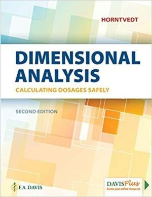 Dimensional Analysis Calculating Dosages Safely 2nd Edition Test Bank By Horntvedt