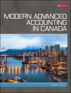 Modern Advanced Accounting in Canada 9th Edition Solutions Manual By Hilton