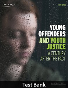 Young Offenders and Youth Justice 5th Edition Test Bank By Bell