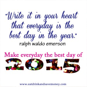 Make everyday the best day of the year quote