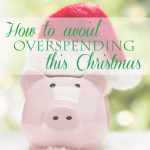 5 tips to avoid overspending during the holidays + WISW