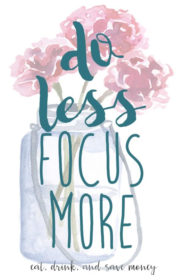 Do Less Focus More