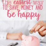 The easiest way to save money and be happy