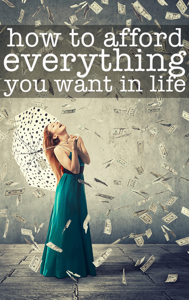Enjoy life more and find out how to afford everything you want in life with these tips