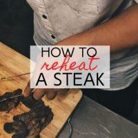 How to Reheat Steak 4 Different Ways