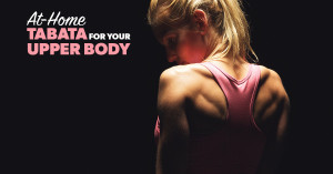 At-Home-Tabata-for-your-Upper-Body