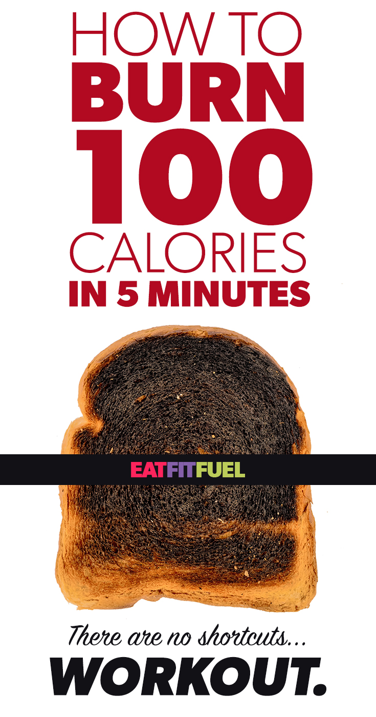 how-to-burn-100-calories-in-5-minutes-no-shortcuts