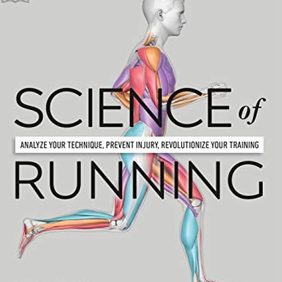 Science of Running: Analyze Your Technique, Prevent Injury, Revolutionize Your Training by Chris Napier