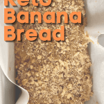 keto banana bread in a loaf pan - pin