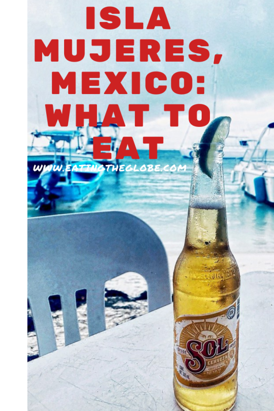 Isla Mujeres Mexico: What To Eat And Drink