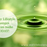 The 10 Easiest Lifestyle Changes you can make TODAY! (Slideshow)