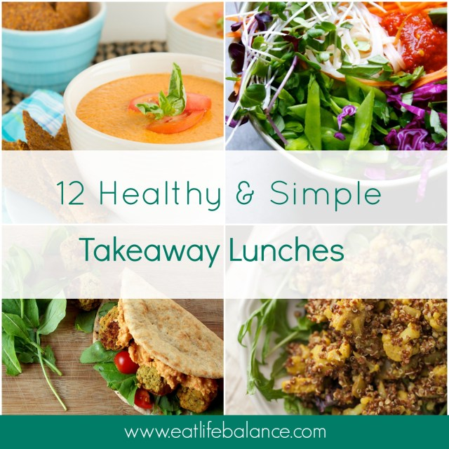12 Healthy & Simple Takeaway Lunches