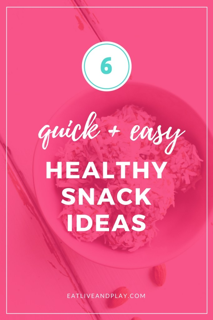 These 6 healthy snack ideas are easy to squeeze into your hectic life.