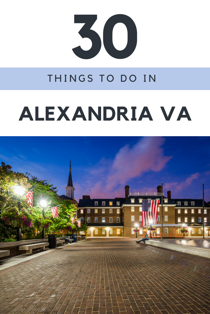 Things to do in Alexandria VA. As a local,I picked the 30 best things to do in Alexandria VA during your visit to the city.