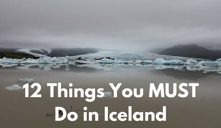 12 Things you MUST do in Iceland