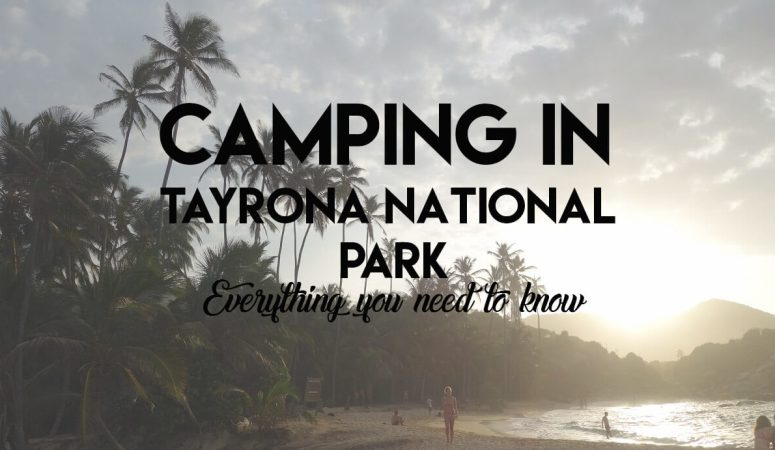 Camping in Tayrona National Park – everything you need to know