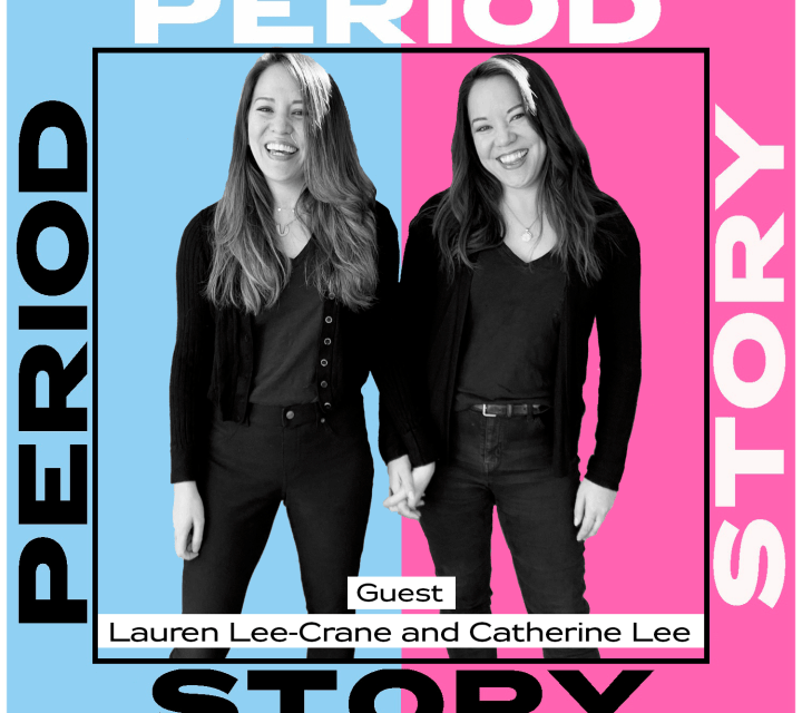 Period Story Podcast Episode 35 Lauren Lee Crane and Catherine Lee