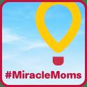 #MiracleMoms
