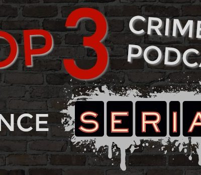 Top 3 Crime Podcasts