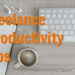 Freelance productivity tips