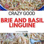 crazy good brie and basil linguine