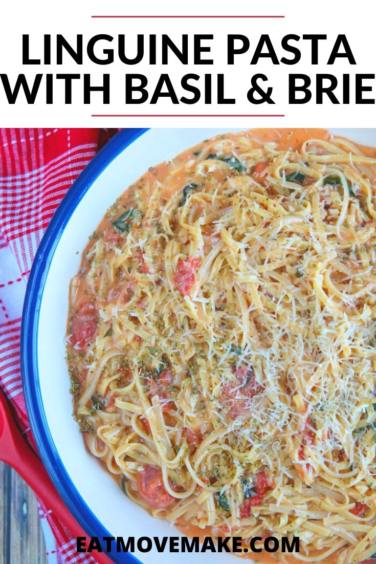 LInguine Pasta with Basil and Brie