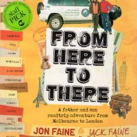 From Here to There, by Jon Faine and Jack Faine
