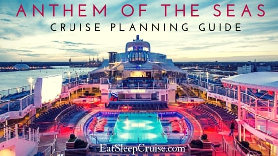 Guide To Plan An Anthem Of The Seas Cruise