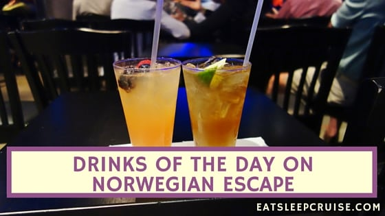 Drinks of the Day on Norwegian Escape