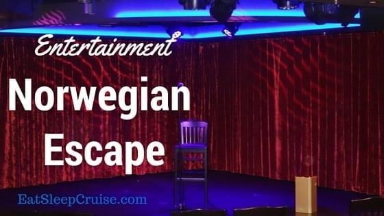 Insider's Guide to Norwegian Escape Entertainment