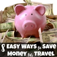 8 Easy Ways to Save Money For Travel
