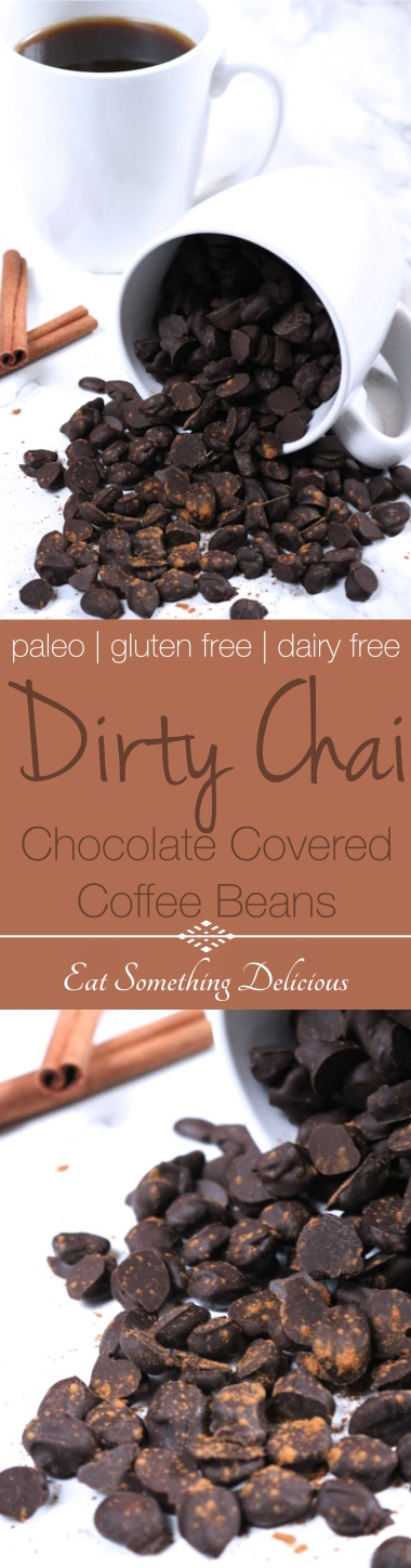 Dirty Chai Chocolate Covered Coffee Beans | Dark chocolate covered coffee beans are flavored with chai spices to taste like a dirty chai. Paleo, gluten free, and dairy free. | eatsomethingdelicious.com