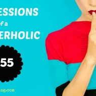 Confessions of a BloggerHolic #55 [#LinkUp]