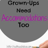 Grown-Ups Need Accommodations Too