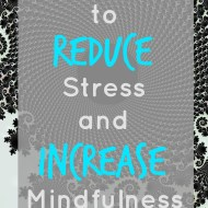 Three Simple Mindfulness Techniques for the Busy Parent