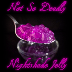 deadly nightshade jelly