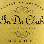 Christina Novelli and Decoy collaborate on a remix of 50 Cent's classic single, 'In Da Club'