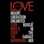 Swedish production duo Mount Liberation Unlimited drops a remix of Love Deluxe's cool offering 'Cool Breeze Over The Mountains'