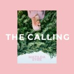 "Matilda Eyre explores dreams and forgotten truths in her new single ""The Calling"""