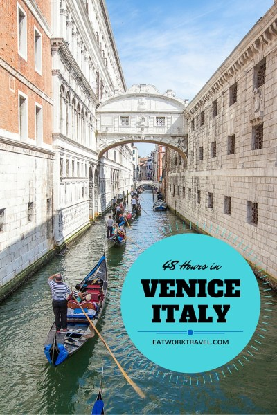 48 Hours in Venica Italy